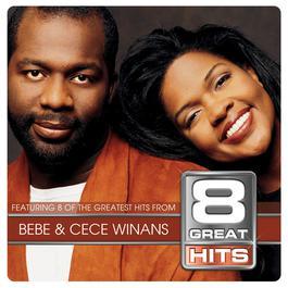 8 Great Hits Bebe & Cece 2003 BeBe & CeCe Winans