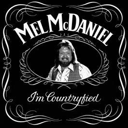 I'm Countryfied 1980 Mel McDaniel