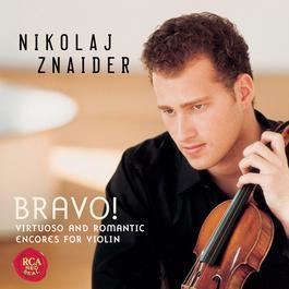 Bravo! Virtuoso & Romantic Violin Encores 2003 Nikolaj Znaider