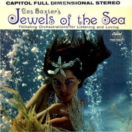 Jewels Of The Sea 2010 Les Baxter