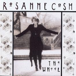The Wheel 1993 Rosanne Cash