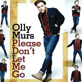 Please Don't Let Me Go 2010 Olly Murs