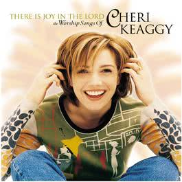 There Is Joy In The Lord 1999 Cheri Keaggy