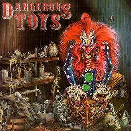 Dangerous Toys 1989 Dangerous Toys