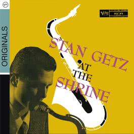 Stan Getz At The Shrine 2009 Stan Getz