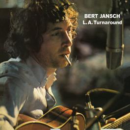 L.A. Turnaround 2009 Bert Jansch