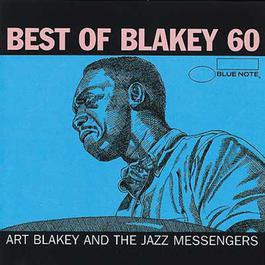 Blakey 60 - Best of Art Blakey (International Only) 1998 Art Blakey