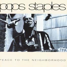 Peace To The Neighborhood 1992 Pops Staples