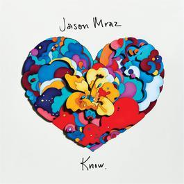 Know. 2018 Jason Mraz