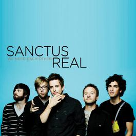 We Need Each Other 2008 Sanctus Real