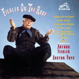 Fiedler On The Roof 1990 Arthur Fiedler; Boston Pops Orchestra