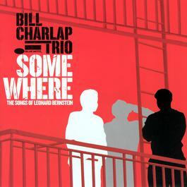 Somewhere: The Songs Of Leonard Bernstein 2004 Bill Charlap