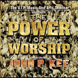 The Power Of Worship 2003 VIP Mass Choir; John P. Kee