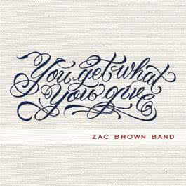 You Get What You Give 2015 Zac Brown Band