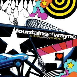 Traffic And Weather 2007 Fountains Of Wayne
