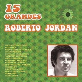 15 Grandes De Roberto Jordán 2011 Roberto Jordan