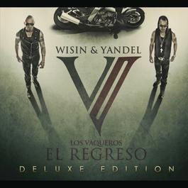 Los Vaqueros, El Regreso 2010 Wisin & Yandel
