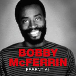 Essential 2011 Bobby McFerrin