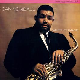 Cannonball Takes Charge 2002 Cannonball Adderley