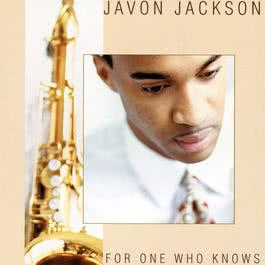 For One Who Knows 1995 Javon Jackson