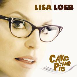 Cake And Pie 2018 Lisa Loeb
