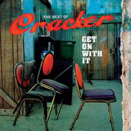 Get On With It: The Best Of 2006 Cracker