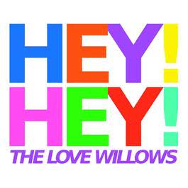 Hey! Hey! 2008 The Love Willows