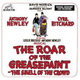 The Roar of the Greasepaint - The Smell of the Crowd (Original Broadway Cast Recording) 1992 Musical Cast Recording