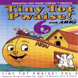 Tiny Tot Pwaise! 6 1993 Maranatha! Kids' Praise!