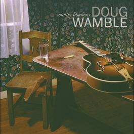 Country Libations 2003 Doug Wamble
