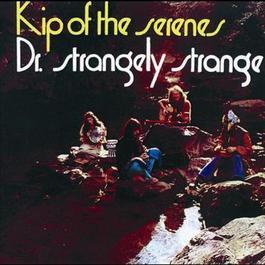 Kip Of The Serenes 1970 Dr. Strangely Strange