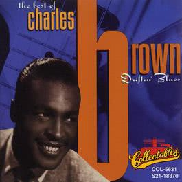 The Best Of Charles Brown: Driftin' Blues 1992 Charles Brown