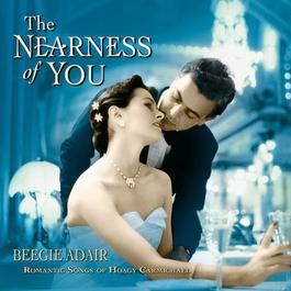 The Nearness Of You 2005 Beegie Adair