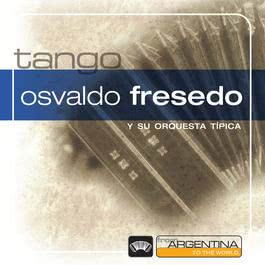 From Argentina To The World 2006 Osvaldo Fresedo