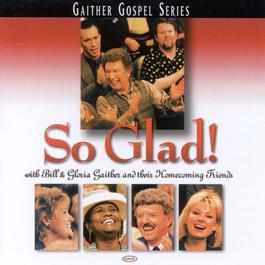 So Glad 1999 Bill & Gloria Gaither