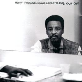 Where's Your Cup? 1997 Henry Threadgill
