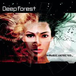 Music Detected 2002 Deep Forest