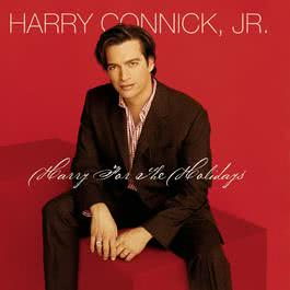 Harry For The Holidays 2003 Harry Connick Jr.