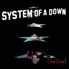 Chop Suey! 2001 System of A Down
