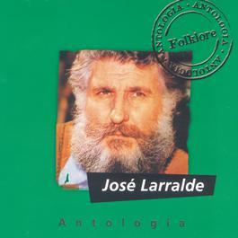 Antologia Jose Larralde 2010 Jose Larralde