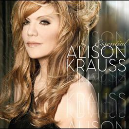 Essential Alison Krauss 2009 Alison Krauss