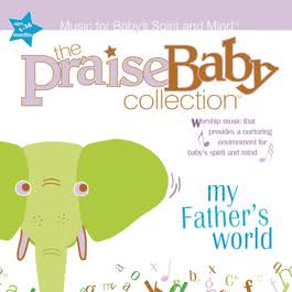 My Father's World 2010 The Praise Baby Collection