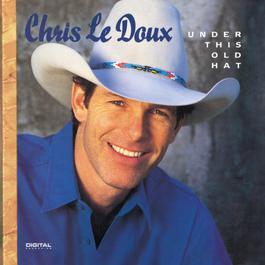 Under This Old Hat 1993 Chris Ledoux