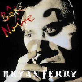 Bete Noire 1999 Bryan Ferry
