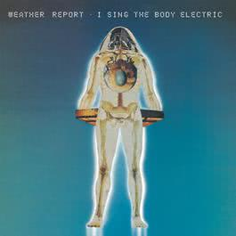 I Sing The Body Electric 1990 WeatherReport