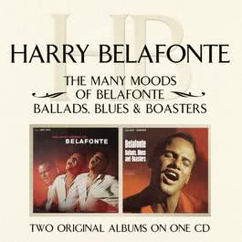 The Many Moods Of Belafonte/ Ballads, Blues & Boasters 2004 Harry Belafonte