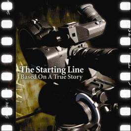 Based On A True Story 2005 The Starting Line