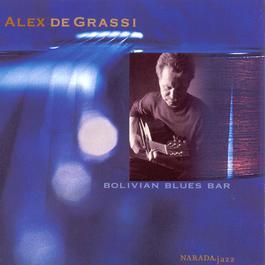 Bolivian Blues Bar 1999 Alex de Grassi