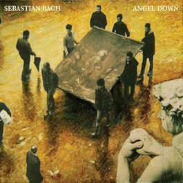 Angel Down 2007 Sebastian Bach