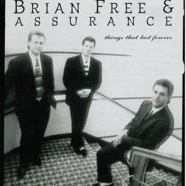 Things That Last Forever 1995 Brian Free & Assurance